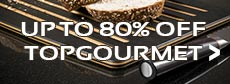 up to 80% off topgourmet
